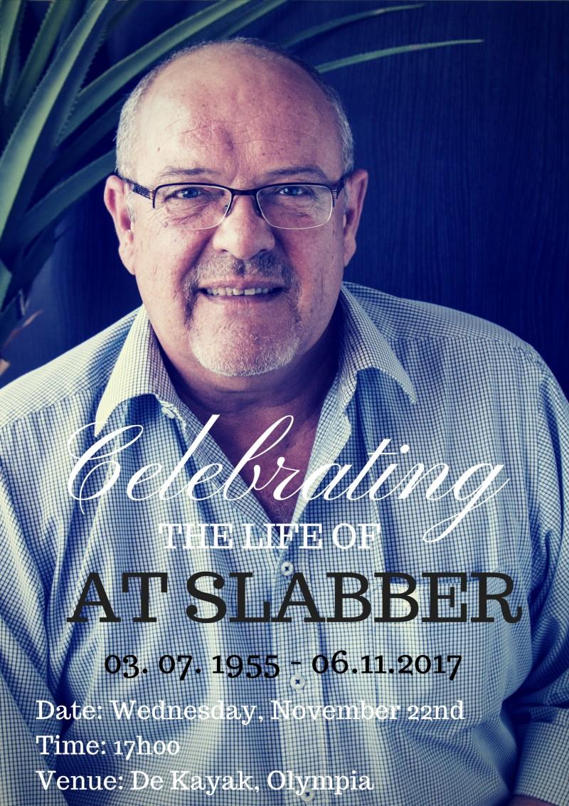 Celebrating the life of At Slabber